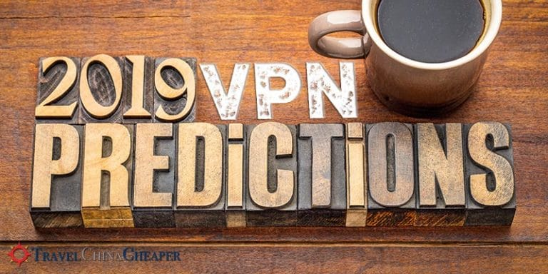 Predictions about VPNs in China in 2019