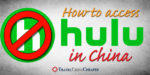 How to access Hulu in China