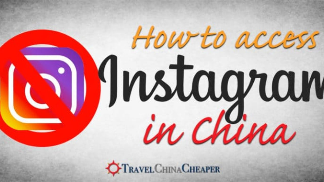 How to Access Instagram in China | Updated for 2018