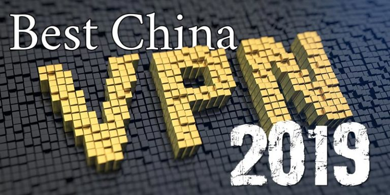 What is the best VPN for China 2019?