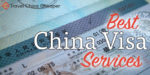 Best China Visa Services 2020