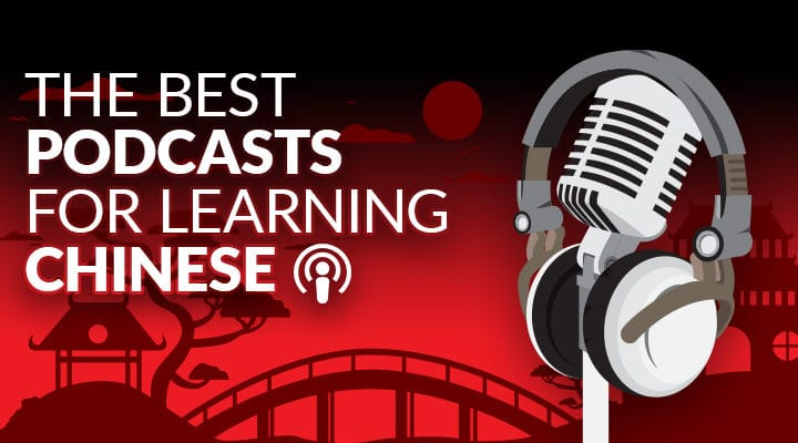 Best Podcasts to Learn Chinese