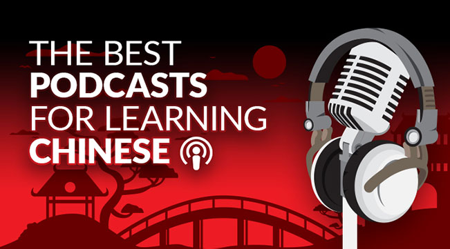 Best Podcasts to Learn Chinese in 2021