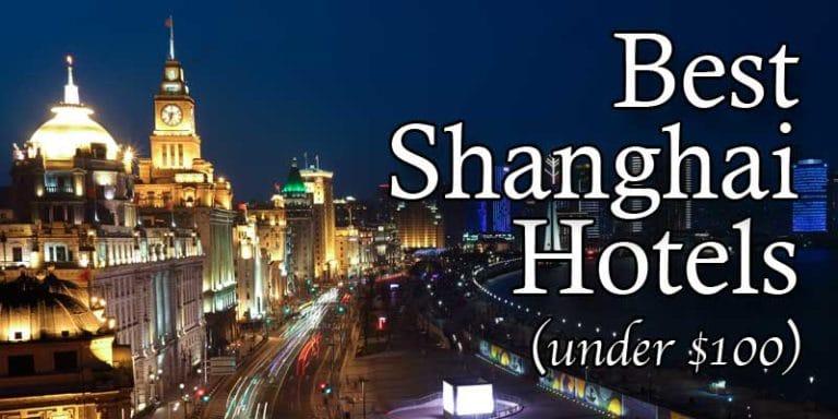 Best Shanghai Hotels for under $100