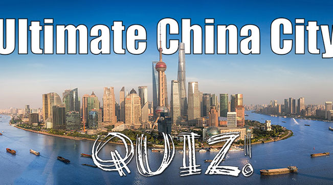 The Ultimate China Quiz: Cities edition