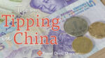 Tips for tipping in China