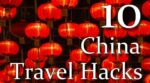 10 China Travel Hacks