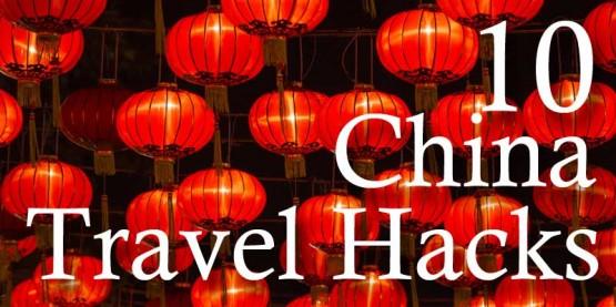 Top 10 China Travel Hacks