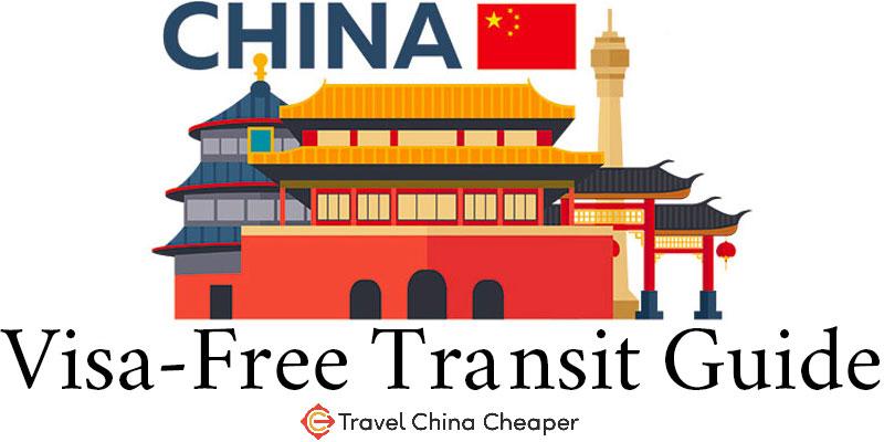 China Visa free transit ultimate traveler's guide