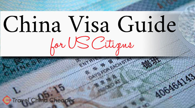 China Visa Guide for US Citizens, including a helpful FAQ