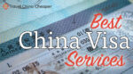 Best China Visas Serivces reviewed and rated
