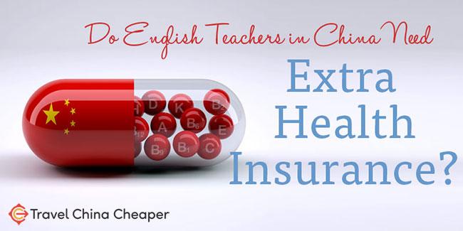 Do English Teachers in China need extra insurance?