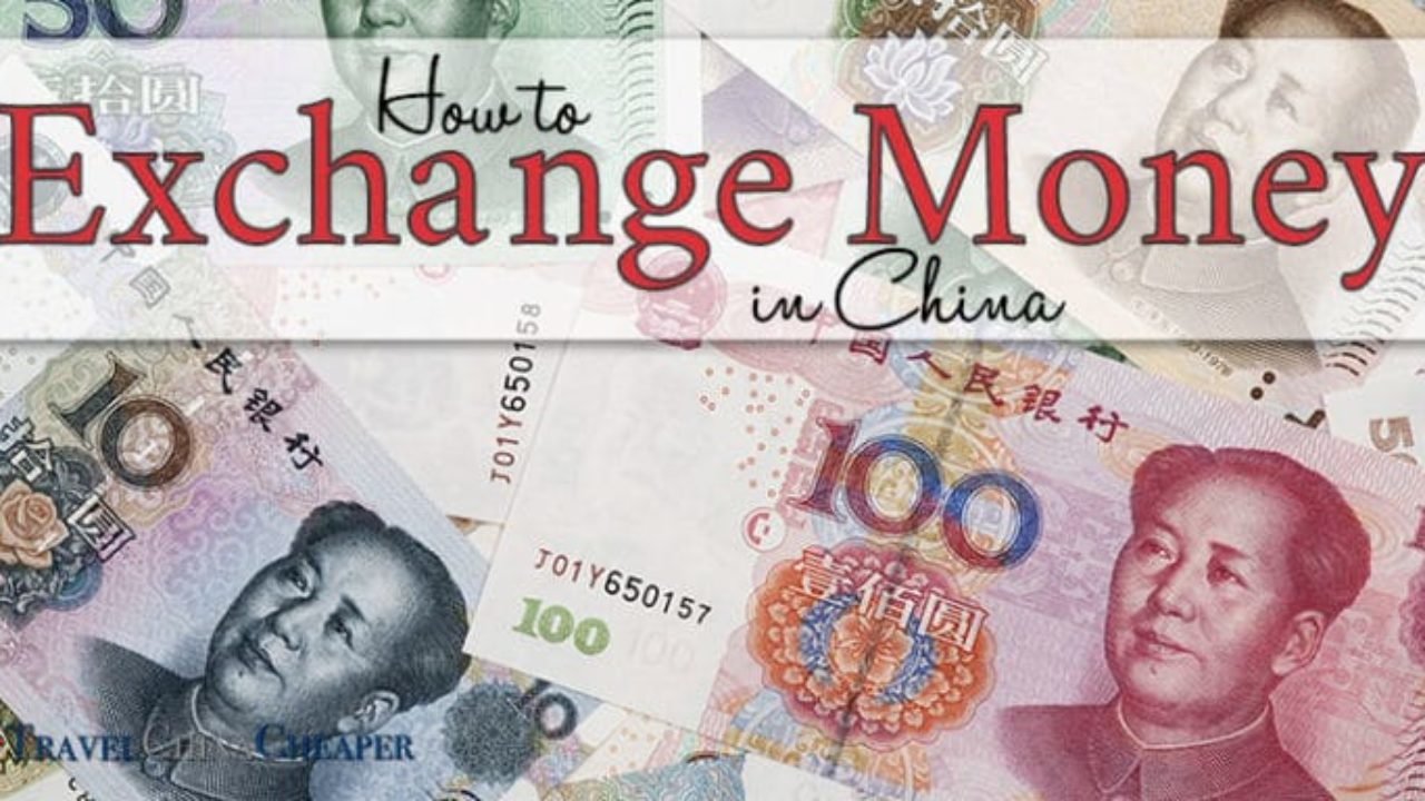 How to Exchange Money in China | 2019 Expat Traveler's Guide