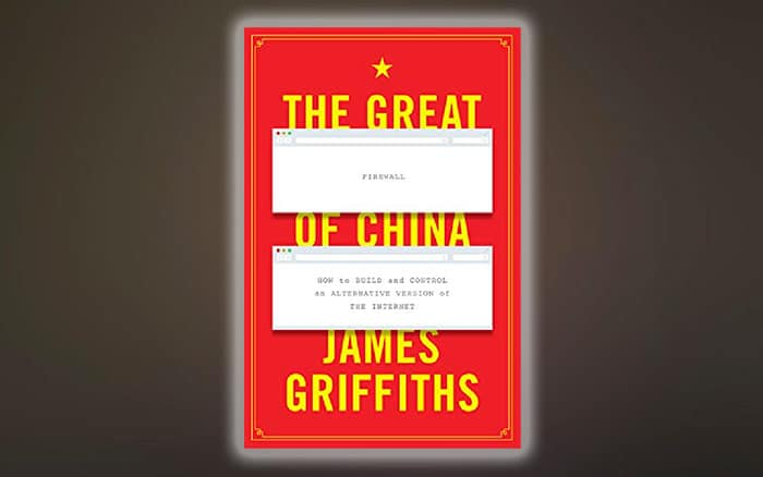 The Great Firewall of China, a book by James Griffiths