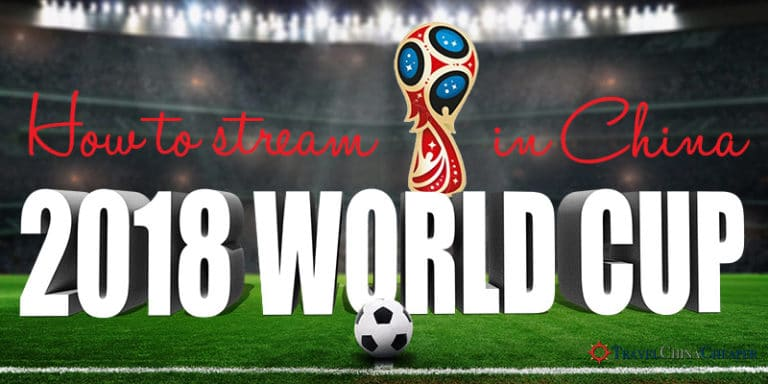 How to Stream the 2018 World Cup in China