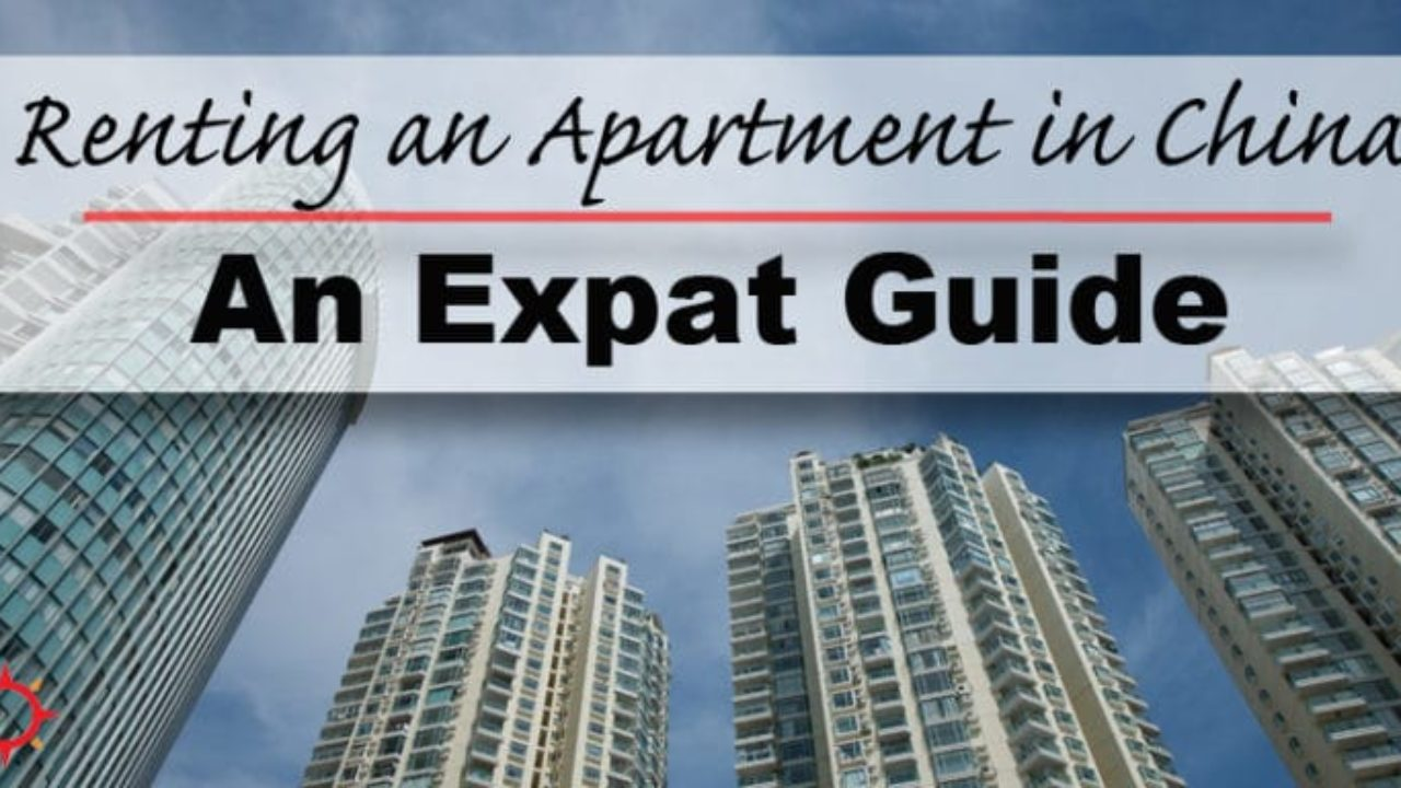 Renting an Apartment in China | 2019 Expat Guide