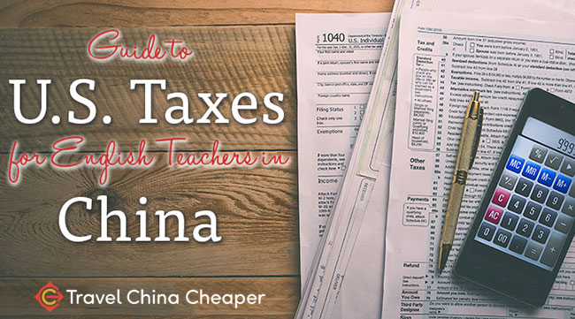 Guide to U.S. Taxes for English Teachers in China