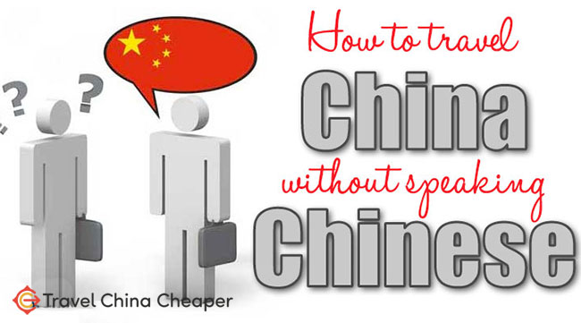 How to travel China without speaking Chinese