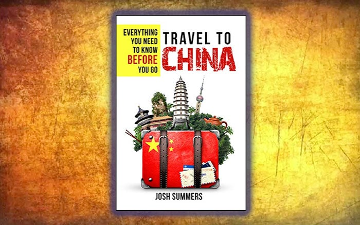 Travel to China, a China travel handbook by Josh Summers