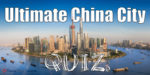 The Ultimate China City Quiz