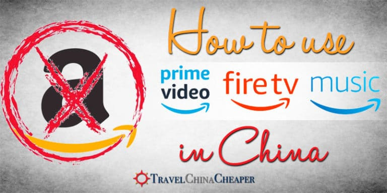 How to use Amazon in China (Prime Video, Prime Music, Fire TV, etc.)