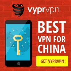VyprVPN special | best VPN for China