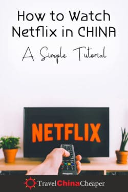 How to watch Netflix in China - Pin this Image!
