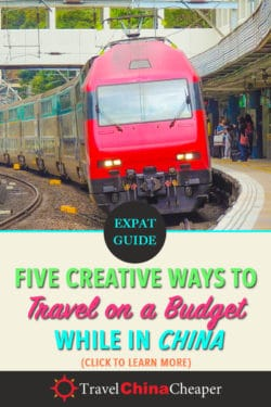 Creative ways to budget travel CHina - pin this image!