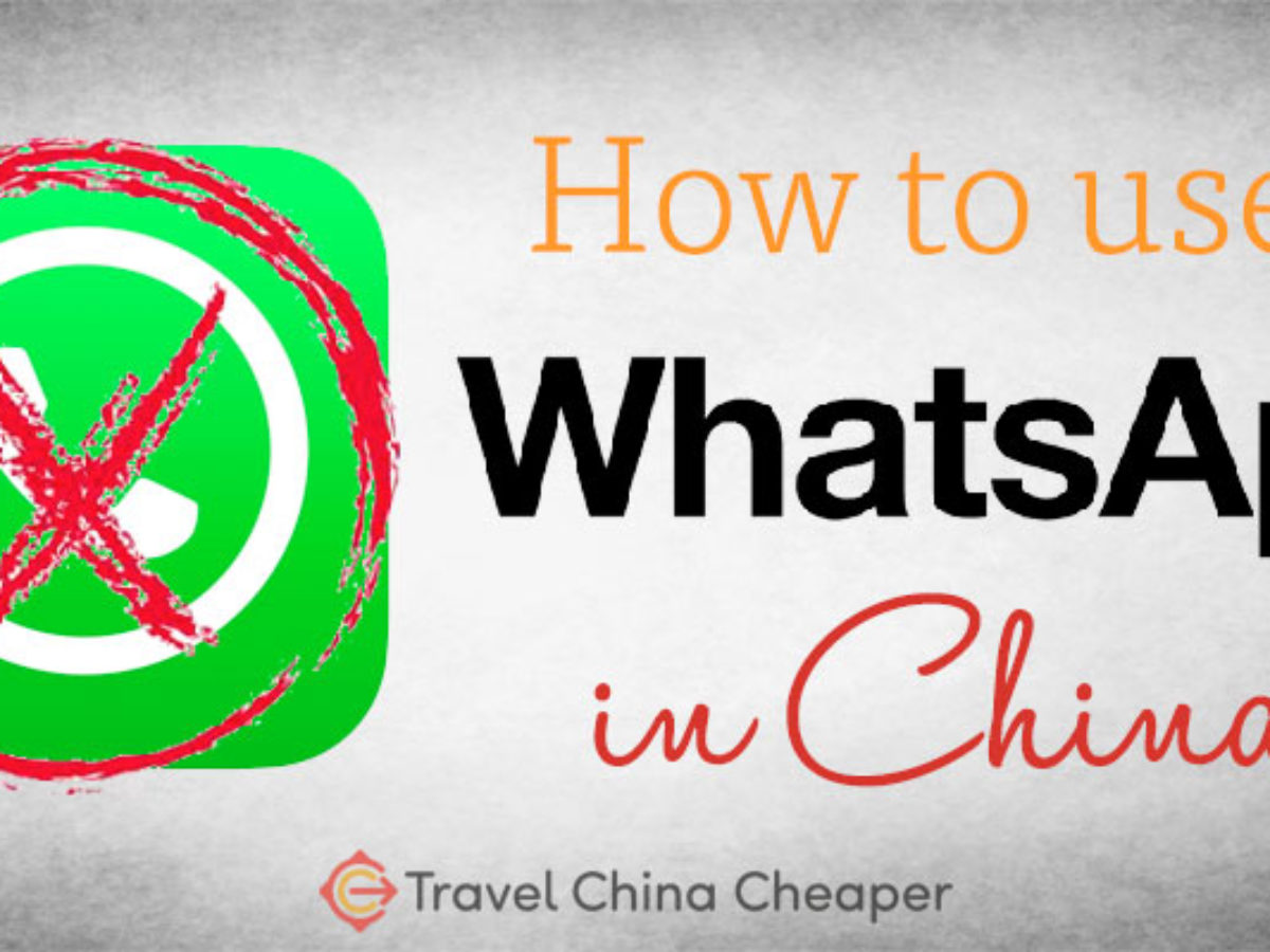 How To Use Whatsapp In China Expat S 2020 Guide