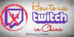 How to use Twitch in China